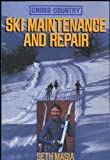 img - for Cross-Country Ski Maintenance and Repair by Seth Masia (1987-11-03) book / textbook / text book