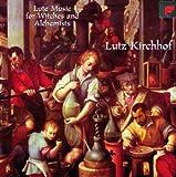 Lute Music For Witches And Alchemists (Lautenmusik für Hexen und Alchemisten)