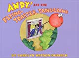 img - for Andy and the Flying Toaster Tangerine book / textbook / text book