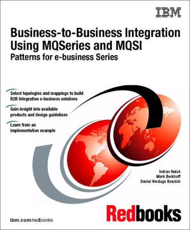 Download Business-To-Business Integration Using Mqseries and Mqsi, Patterns for E-Business Series (IBM redbooks) pdf