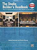 The Studio Builder's Handbook: How to Improve the Sound of Your Studio on Any Budget, Book & DVD