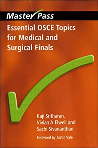 Essential OSCE Topics for Medical and Surgical Finals (MasterPass Series)