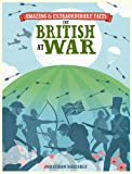 img - for The British at War (Amazing and Extraordinary Facts) book / textbook / text book