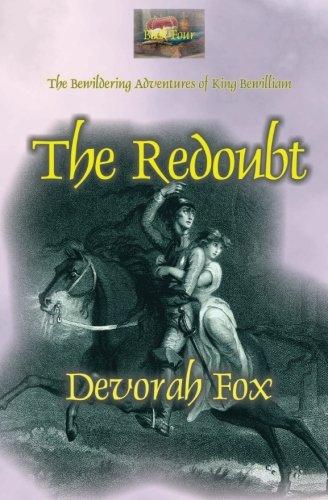 The Redoubt (The Bewildering Adventures of King Bewilliam) (Volume 4) pdf epub