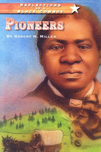 Reflections of a Black Cowboy: Pioneers