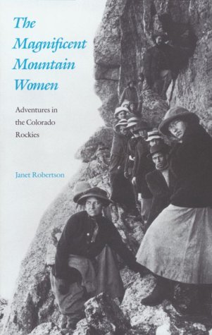 The Magnificent Mountain Women: Adventures in the Colorado Rockies