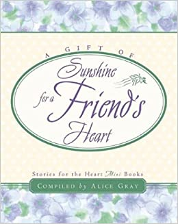 Book Gift of Sunshine for a Friends Heart (Stories for the Heart)