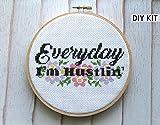 Everyday I'm Hustlin' Counted Cross Stitch DIY KIT Intermediate