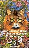 Le chat qui déplaçait des montagnes par Lilian Jackson Braun