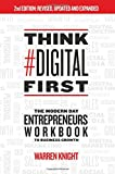 Think #Digital First: The Modern Day Entrepreneurs Workbook to Business Growth