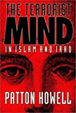 The Terrorist Mind in Islam and Iraq, Patton Howell, 0933071353