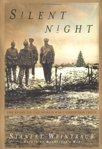 Silent Night: The Story of the World War I Christmas Truce (Silent Night Story World War 1 Christmas Truce)