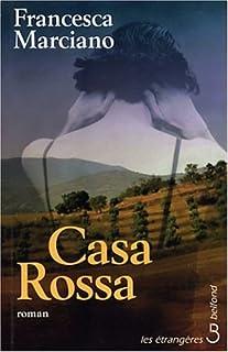 Casa Rossa : [roman], Marciano, Francesca