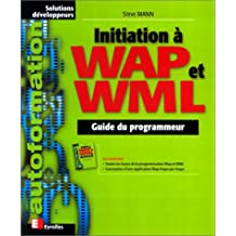 INITIIATION · WAP ET WML : GUIDE DU PROGRAMMEUR