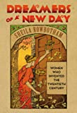 Dreamers of a New Day, Sheila Rowbotham, 1844676137