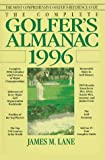 The Complete Golfer's Almanac 1996, James M. Lane, 0399519920