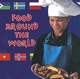 Food Around the World, Adam R. Schaefer, 1595159592