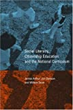 Social Literacy, Citizenship Education and the National Curriculum, James Arthur, Jon Davison, William Stow, 041522795X