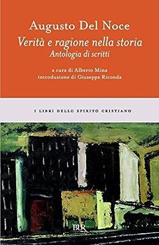 Verità e ragione nella storia: Antologia di scritti (Italian Edition) (Augusto Del Noce)