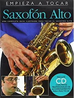EMPIEZA A TOCAR SAXOFON ALTO BK/CD (ABSOLUTE BEGINNERS) by Various (2004