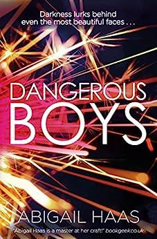 Dangerous Boys by [Haas, Abigail]