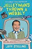 Jelleyman's Thrown a Wobbly, Jeff Stelling, 0007281269