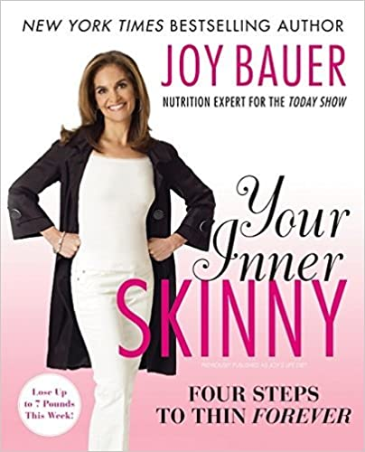 Your Inner Skinny: Four Steps to Thin Forever by Joy Bauer (2009-12-29)