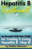 Hepatitis B Treatment: An Essential Self-Help Guide for Treating and Curing Hepatitis B