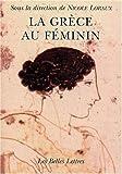 La Grece Au Feminin, Loraux, Nicole, 2251380485