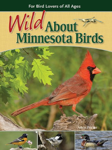 Wild About Minnesota Birds: For Bird Lovers Of All Ages (Wild About Birds)