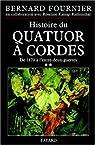L'Histoire du quatuor à cordes, tome 2 : De 1870 à 1945 par Fournier