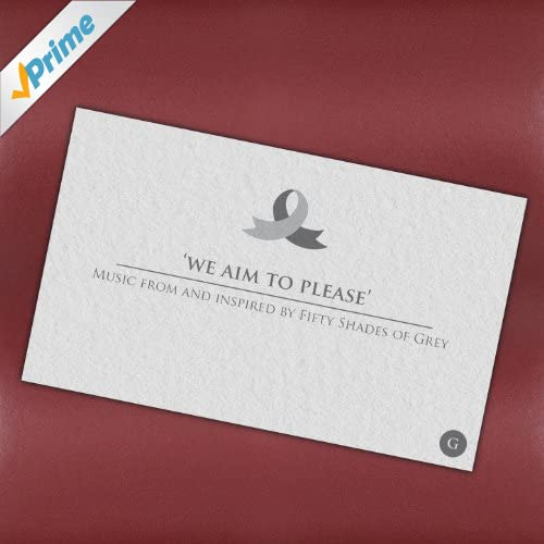 We Aim to Please - Music From and Inspired by Fifty Shades of Grey