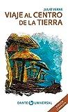 Viaje al centro de la Tierra. Libro ilustrado de la serie Dante Universal.