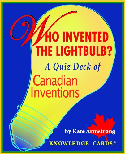 Download Who Invented the Lightbulb? Canadian Inventions Knowledge Cards Deck PDF