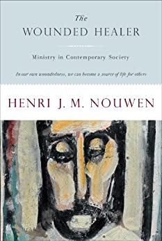 The Wounded Healer: Ministry in Contemporary Society (Doubleday Image Book. an Image Book) by [Nouwen, Henri]