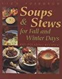 img - for By Liza Fosburgh Soups and Stews: For Fall & Winter Days (1st Frist Edition) [Paperback] book / textbook / text book