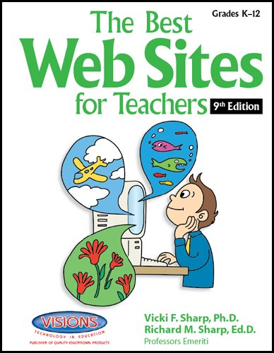 The Best Web Sites for Teachers 8th Edition
