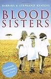 Blood Sisters, Barbara Keating and Stephanie Keating, 0099485141