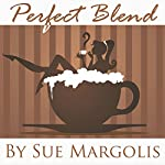 Perfect Blend | Sue Margolis