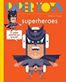 Super Heroes: 11 Paper Monsters to Build (Paper Toys)