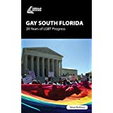 Gay South Florida: 30 Years of LGBT Progress