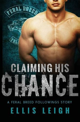 Read Online Claiming His Chance (Feral Breed Followings) pdf