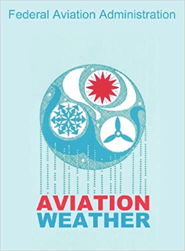 Aviation weather faa handbooks federal aviation administration aviation weather faa handbooks federal aviation administration 9781607965107 amazon books fandeluxe Images