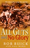 ALL GUTS AND NO GLORY by Bob Buick front cover