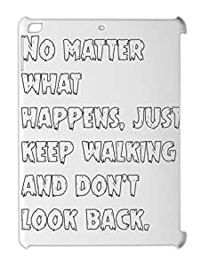 No matter what happens, just keep walking and don't look iPad air plastic case