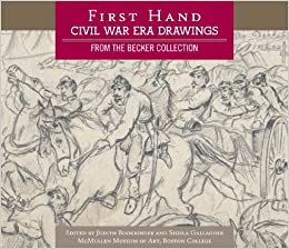 First Hand: Civil War Era Drawings from the Becker Collection by Judith Bookbinder (2010-03-12)
