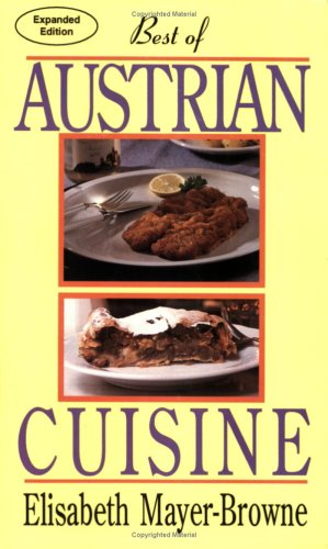 Best of Austrian Cuisine by Elisabeth Mayer-Browne
