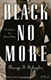Black No More : A Novel (Modern Library Paperbacks), George S. Schuyler, 037575380X