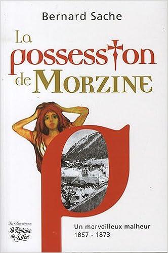 Téléchargement La possession de Morzine : Un merveilleux malheur 1857-1873 epub pdf