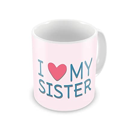 Buy Fabgirl Beautiful I Love Sister Printed Coffee Mug Gifts For Birthday With 1 Free Shipping Online At Low Prices In India